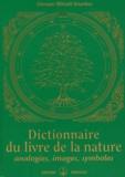 Omraam Mikhaël Aïvanhov - Dictionnaire du livre de la nature - Analogies, images, symboles.