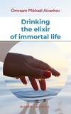Omraam Mikhaël Aïvanhov - Drinking the elixir of immortal life.