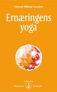 Omraam Mikhaël Aïvanhov - Ernæringens yoga.