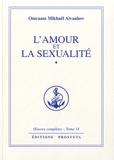 Omraam Mikhaël Aïvanhov - L'amour et la sexualité - Oeuvres complètes - Tome 14.