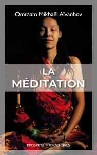 Omraam Mikhaël Aïvanhov - La Méditation.