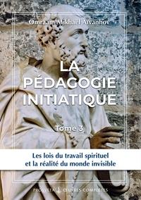 Omraam Mikhaël Aïvanhov - La pédagogie initiatique - Tome 3.