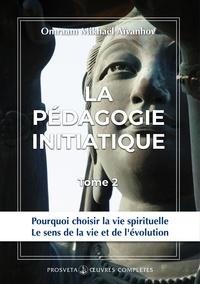 Omraam Mikhaël Aïvanhov - La pédagogie initiatique - Tome 2.