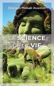 Omraam Mikhaël Aïvanhov - La Science de la vie.