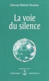 Omraam Mikhaël Aïvanhov - La voie du silence.