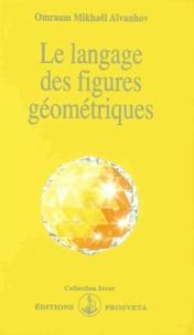 Omraam Mikhaël Aïvanhov - Le langage des figures géométriques.