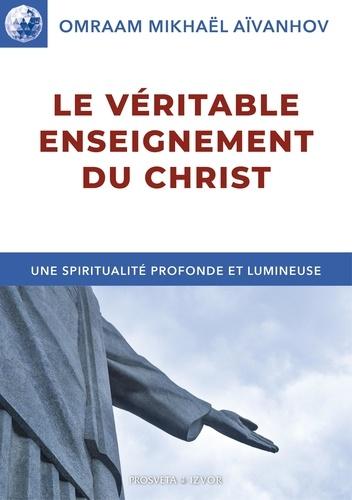Le véritable enseignement du Christ - Omraam Mikhaël Aïvanhov - Format ePub - 9782818402191 - 6,49 €