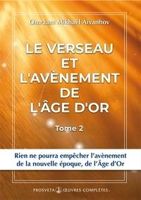 Omraam Mikhaël Aïvanhov - Le Verseau et l'avènement de l'Âge d'Or - Tome 2.