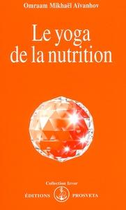 Le yoga de la nutrition - Omraam Mikhaël Aïvanhov |