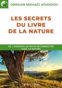 Omraam Mikhaël Aïvanhov - Les secrets du livre de la nature.