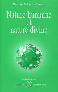 Omraam Mikhaël Aïvanhov - Nature humaine et nature divine.