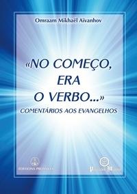 Omraam Mikhaël Aïvanhov - «No começo, era o Verbo» - Comentários aos Evangelhos.