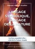 Omraam Mikhaël Aïvanhov - Oeuvres complètes - Tome 8, Le Langage symbolique, langage de la nature.