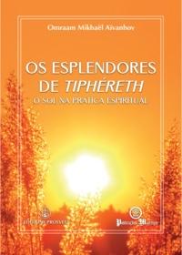 Omraam Mikhaël Aïvanhov - Os esplendores de Tiphéreth.