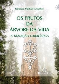 Omraam Mikhaël Aïvanhov - Os frutos da Árvore da Vida - A tradição cabalística.