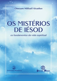 Omraam Mikhaël Aïvanhov - Os mistérios de Iésod.