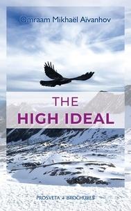 Omraam Mikhaël Aïvanhov - The high ideal.