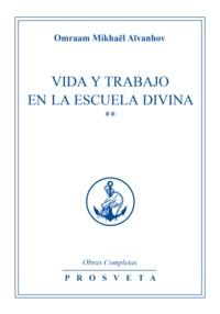 Omraam Mikhaël Aïvanhov - Vida y trabajo en la escuela divina - 2.