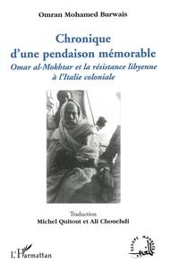 Omran Mohamed Burwais - Chronique d'une pendaison mémorable - Omar al-Mokhtar et la résistance libyenne à l'Italie coloniale.