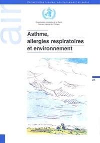 OMS - Asthme, allergies respiratoires et environnement.