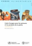 OMS et  FAO - Code d'usages pour les poissons et les produits de la pêche.