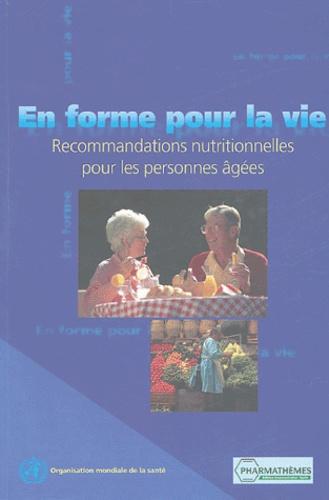 OMS - En forme pour la vie - Recommandations nutritionnelles pour les personnes âgées.
