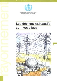 OMS - Les déchets radioactifs au niveau local.