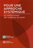 OMS - Pour une approche systémique du renforcement des systèmes de santé.