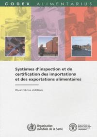 OMS et  FAO - Systèmes d'inspection et de certification des importations et des exportations alimentaires.
