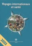OMS - Voyages internationaux et santé - Situation au 1er janvier 2003.