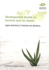 OMT - Développement durable du tourisme dans les déserts - Lignes directrices à l'intention des décideurs.