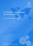 OMT - La réduction de la pauvreté par le tourisme - Un recueil de bonnes pratiques.