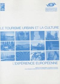 OMT - Le tourisme urbain et la culture - L'expérience européenne.