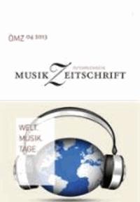 ÖMZ 4/2013. Welt.Musik.Tage.