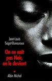 Jean-Louis Sagot-Duvauroux - On ne naît pas Noir, on le devient.