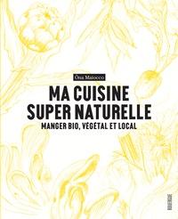 Checkpointfrance.fr Ma cuisine super naturelle - Manger bio, végétal et local Image