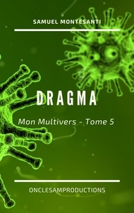 OncleSam Productions - Dragma - Mon Multivers - Tome 5.
