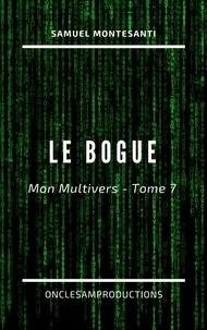 OncleSam Productions - Le Bogue - Mon Multivers - Tome 7.