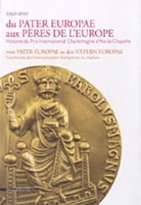 Histoiresdenlire.be Du Pater europae aux pères de l'Europe - Histoire du Prix international Charlemagne d'Aix-la-Chapelle Image
