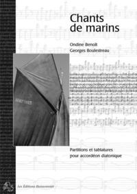 Ondine Benoît et Georges Boulestreau - Chants de marins - Partitions et tablatures pour accordéon diatonique.