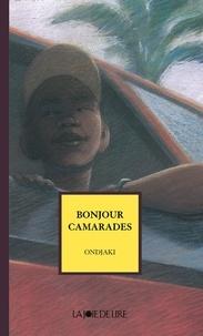 Ondjaki et Dominique Nédellec - Bonjour camarades.