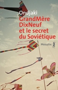 Ondjaki - GrandMèreDixNeuf et le secret du Soviétique.