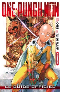 One et Yusuke Murata - One-Punch Man  : One-Punch Man - Le guide officiel - 1.