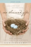 One Thousand Gifts: A Dare to Live Fully Right Where You Are.