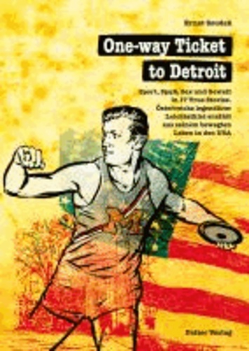 One-way Ticket to Detroit - Sport, Spaß, Sex und Gewalt in 17 True Stories. Österreichs legendärer Leichtathlet erzählt aus seinem bewegten Leben in den USA.