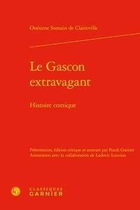 Onesime de Claireville - Le Gascon extravagant - Histoire comique.