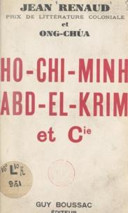 Ong-Chúa et Jean Renaud - Ho-Chi-Minh, Abd-El-Krim et Cie.