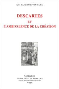 Ong-Van-Cung Kim Sang - Descartes et l'ambivalence de la création.