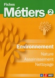 ONISEP - Environnement, Nature, Assainissement, Nettoyage.