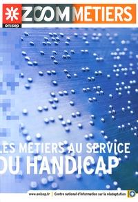 ONISEP - Les métiers au service du handicap.